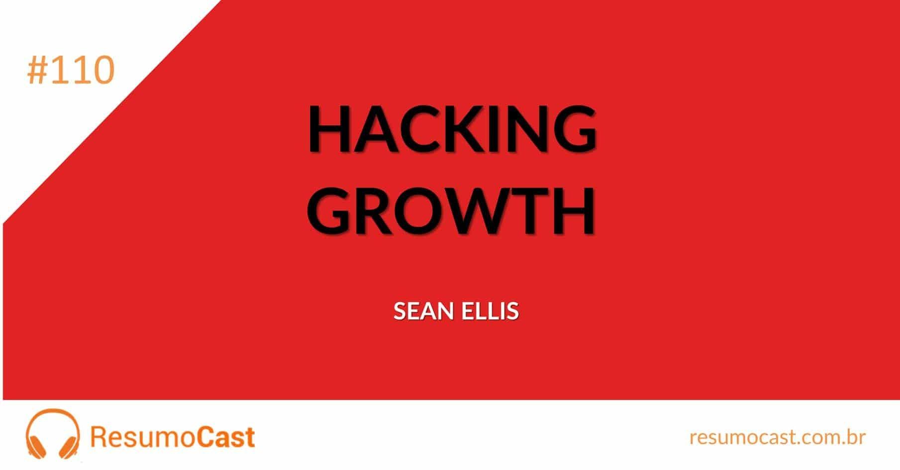 Hacking Growth – Sean Ellis e Morgan Brown | T1#110