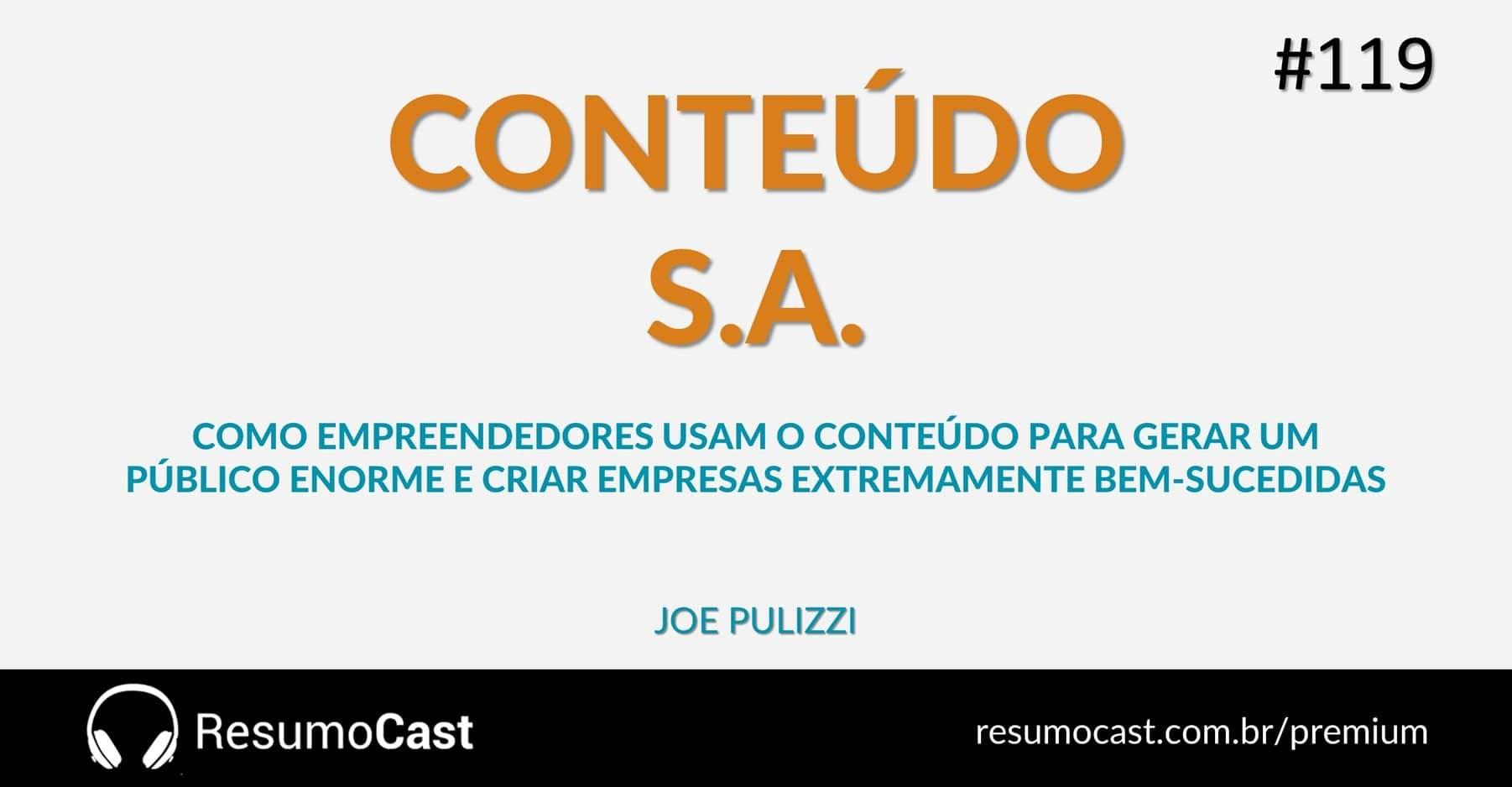Conteúdo S.A. – Joe Pulizzi | T1#119