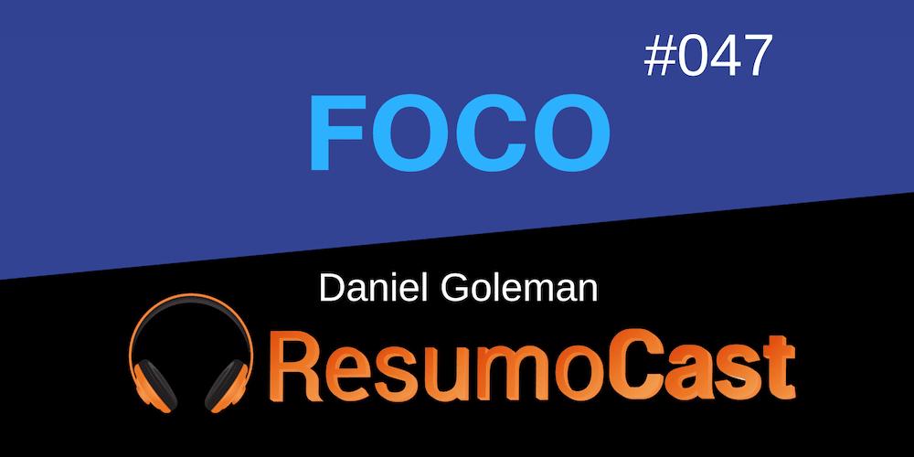 Foco – Daniel Goleman | T1#047