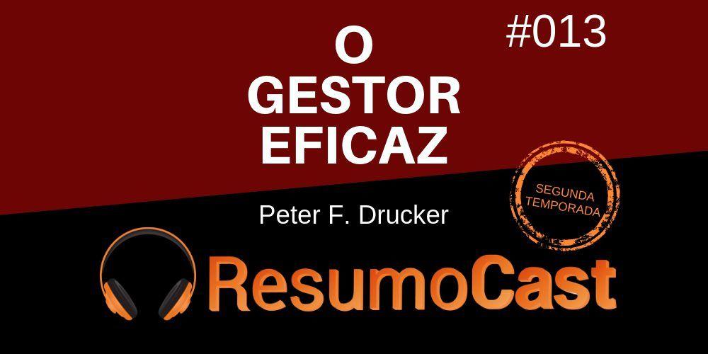 O Gestor Eficaz – Peter F. Drucker   T2#013